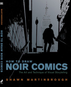 "Shawn Martinbrough's ""How to Draw Noir Comics: The Art and Technique of Visual Storytelling"""