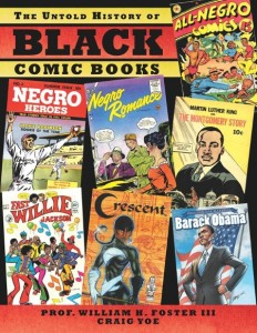 The Untold History of Black Comic Books by Craig Yoe and Professor William Foster III